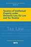 Taxation of Intellectual Property under Domestic Law, EU Law and Tax Treaties